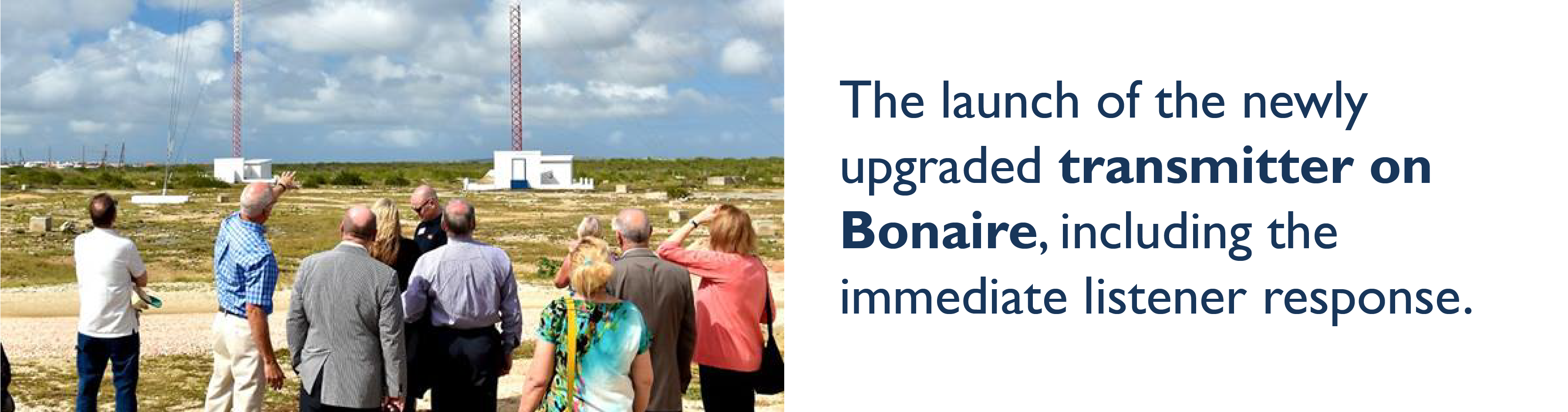 The launch of the upgraded transmitter on Bonaire, including immediate listener response.