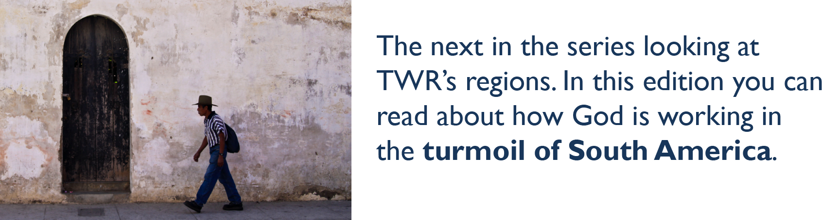 The next in the series looking at TWR's regions. In this edition you can read about how God is working in the turmoil of South America.