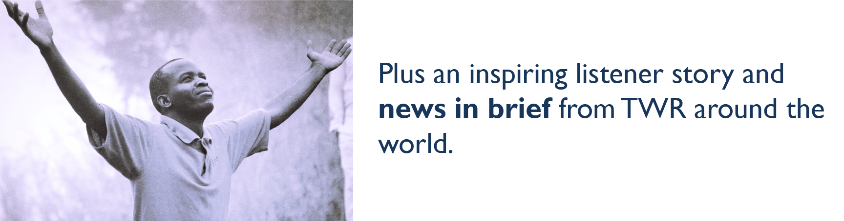 Plus an inspiring listener story and news in brief from TWR around the world.
