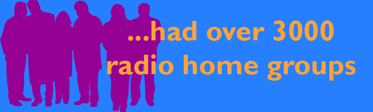 had over 3000 radio home groups